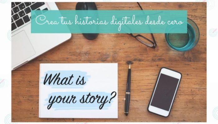 Crea tus historias digitales desde cero