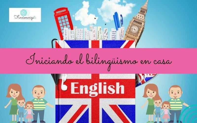 Iniciando el bilingüismo en casa