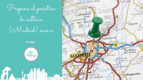 Prepara el práctico de cultura (Madrid) mes a mes