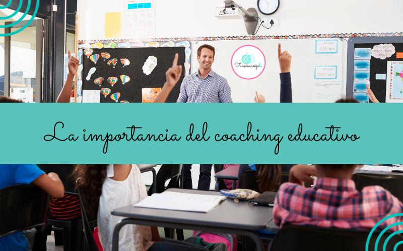 La importancia del coaching educativo