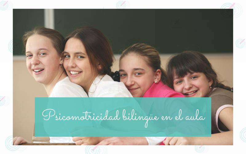 Psicomotricidad bilingüe en el aula