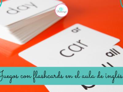 Juegos con flashcards en el aula de inglés