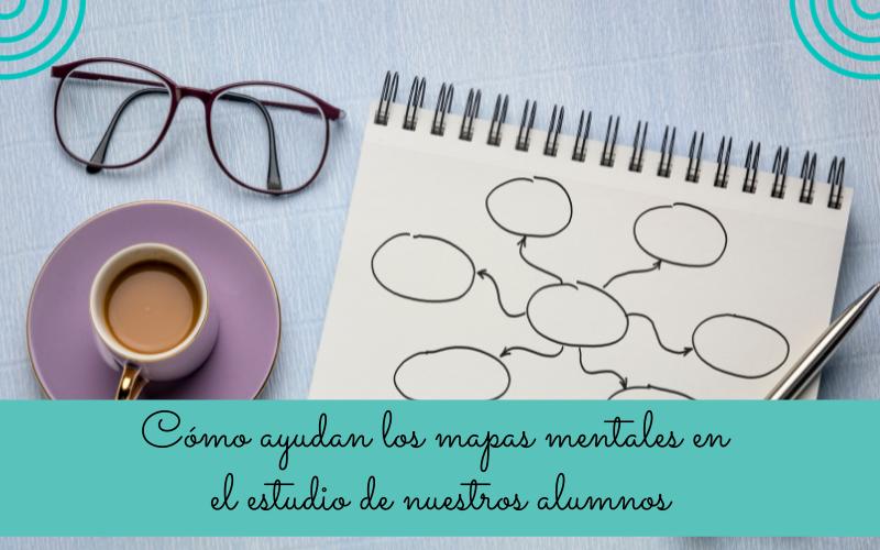 Cómo ayudan los mapas mentales en el estudio de nuestros alumnos