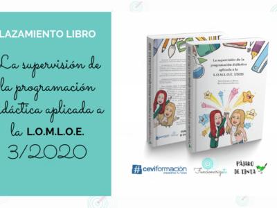 """""""LA SUPERVISIÓN DE LA PROGRAMACIÓN DIDÁCTICA APLICADA A LA L.O.M.L.O.E. 3/2020"""